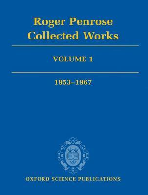 Roger Penrose: Collected Works: Volume 1 by Roger Penrose image