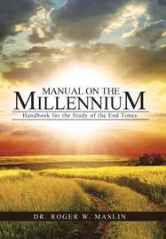 Manual on the Millennium by Dr Roger W Maslin
