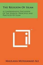 The Religion of Islam by Maulana Muhammad Ali