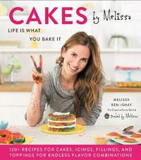 Cakes by Melissa by Melissa Ben-Ishay