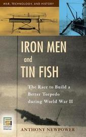 Iron Men and Tin Fish by Anthony Newpower image