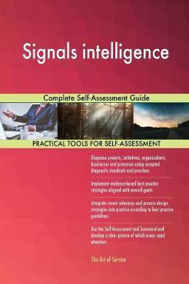 Signals Intelligence Complete Self-Assessment Guide by Gerardus Blokdyk image
