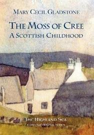 The Moss of Cree by Mary C. Gladstone image