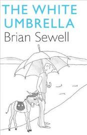 The White Umbrella by Brian Sewell image