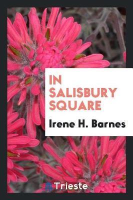 In Salisbury Square by Irene H Barnes