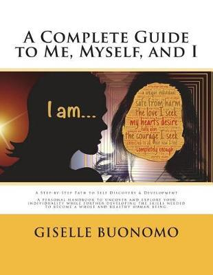 A Complete Guide to Me, Myself and I by Giselle Marie Buonomo image