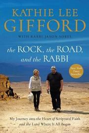 The Rock, the Road, and the Rabbi by Kathie Lee Gifford image