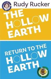 The Hollow Earth & Return to the Hollow Earth by Rudy Rucker