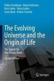 The Evolving Universe and the Origin of Life by Pekka Teerikorpi