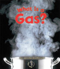 What Is A Gas? by Jennifer Boothroyd image
