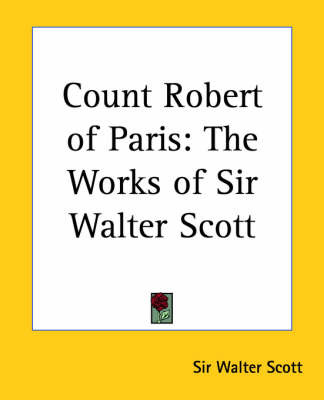 Count Robert of Paris: The Works of Sir Walter Scott by Sir Walter Scott image