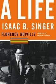 Isaac B. Singer: A Life by Florence Noiville image