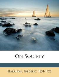 On Society by Frederic Harrison