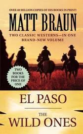 El Paso / The Wild Ones by Matt Braun