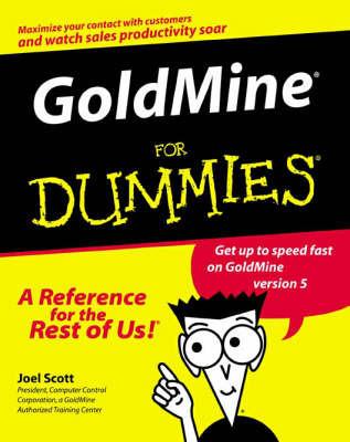 GoldMine For Dummies by Joel Scott