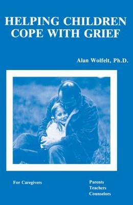 Helping Children Cope With Grief by Alan Wolfelt image