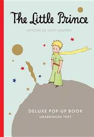 The Little Prince Deluxe Pop-Up Book by Antoine De Saint Exupery