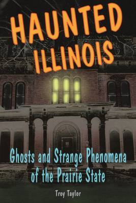Haunted Illinois by Troy Taylor image
