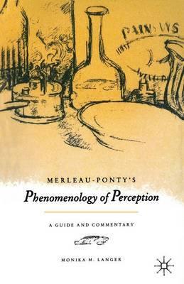 "Merleau-Ponty's ""Phenomenology of Perception"" by Monika M. Langer"
