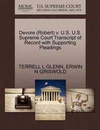 DeVore (Robert) V. U.S. U.S. Supreme Court Transcript of Record with Supporting Pleadings by Terrell L Glenn