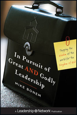 In Pursuit of Great AND Godly Leadership by Mike Bonem image