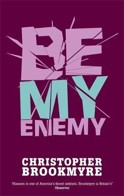 Be My Enemy by Christopher Brookmyre image