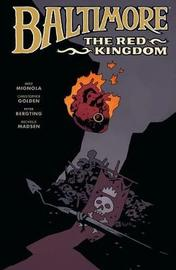 Baltimore Volume 8: The Red Kingdom by Mike Mignola