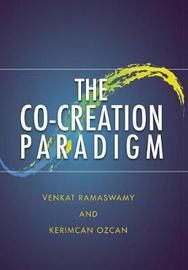 The Co-Creation Paradigm by Venkat Ramaswamy