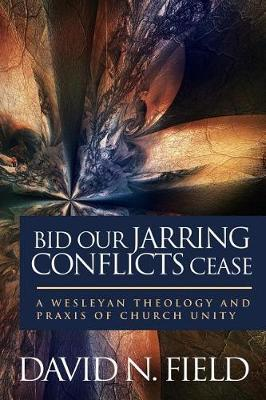 Bid Our Jarring Conflicts Cease by David N Field