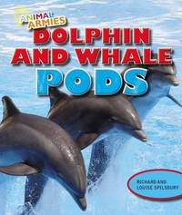 Dolphin and Whale Pods by Richard Spilsbury