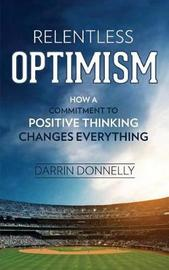 Relentless Optimism by Darrin Donnelly