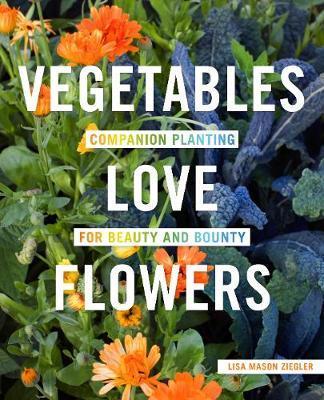 Vegetables Love Flowers by Lisa Ziegler image