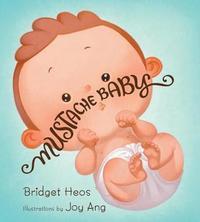 Mustache Baby (Lap Board Book) by Bridget Heos