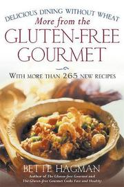 More from the Gluten-Free Gourmet by Bette Hagman