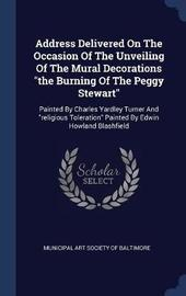 Address Delivered on the Occasion of the Unveiling of the Mural Decorations the Burning of the Peggy Stewart image