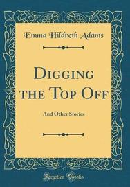 Digging the Top Off by Emma Hildreth Adams image