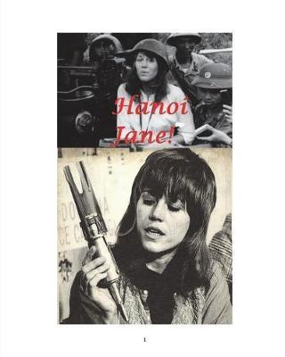 Hanoi Jane! by Arthur Miller