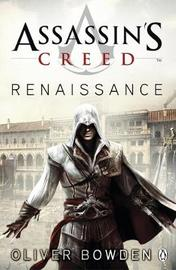 Assassin's Creed: Renaissance (Assassin's Creed #1) (UK Ed.) by Oliver Bowden