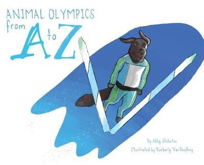 Animal Olympics from A to Z by Abby Steketee
