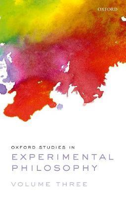 Oxford Studies in Experimental Philosophy Volume 3