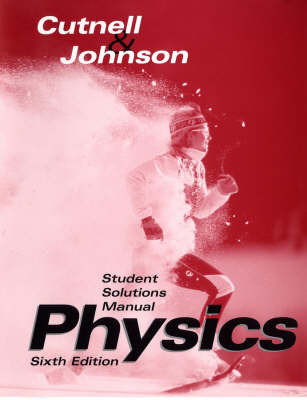 Physics: Student Solutions Manual by John D. Cutnell image