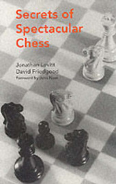 Secrets of Spectacular Chess by Jonathan Levitt image