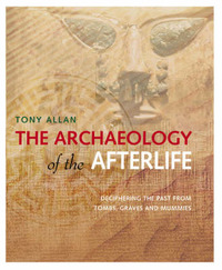 The Archaeology of the Afterlife by Tony Allan image