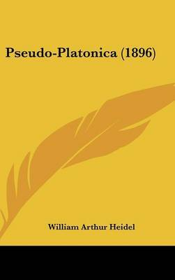 Pseudo-Platonica (1896) by William Arthur Heidel image