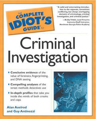 The Complete Idiot's Guide to Criminal Investigation by Alan Axelrod