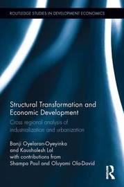 Structural Transformation and Economic Development by Banji Oyelaran-Oyeyinka