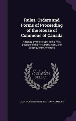 Rules, Orders and Forms of Proceeding of the House of Commons of Canada image