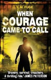 When Courage Came to Call by L.M. Fuge image