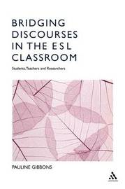Bridging Discourses in the ESL Classroom - Students , Teachers and Researchers by Pauline Gibbons image