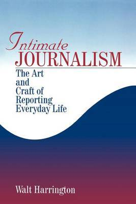 Intimate Journalism by Walter G. Harrington